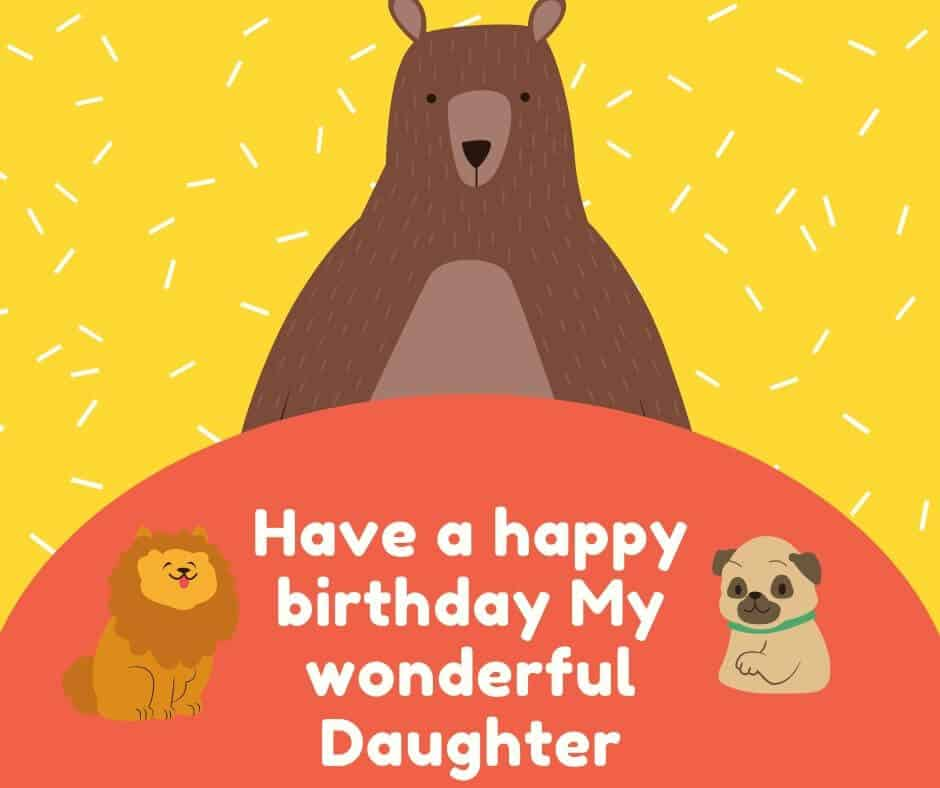 Have a happy birthday Daughter