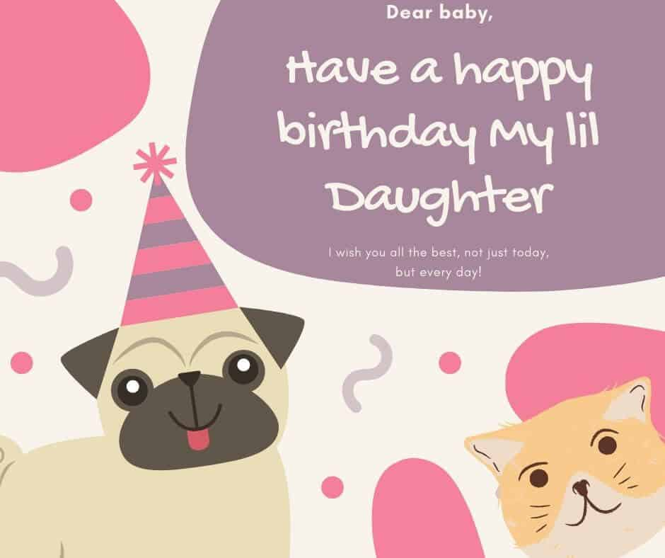 Have a happy birthday My lil Daughter