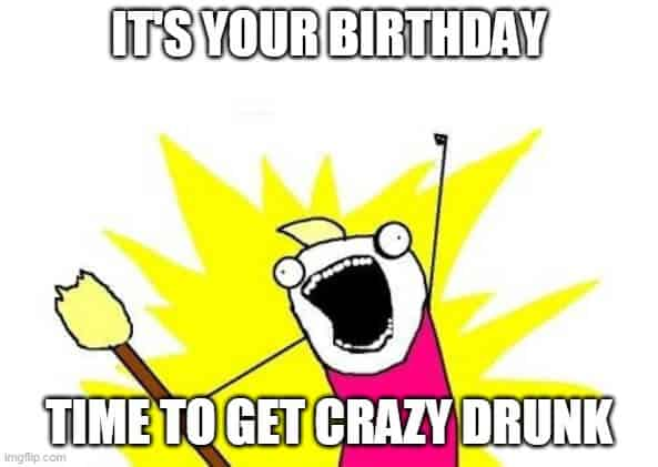 time to get drunk birthday meme