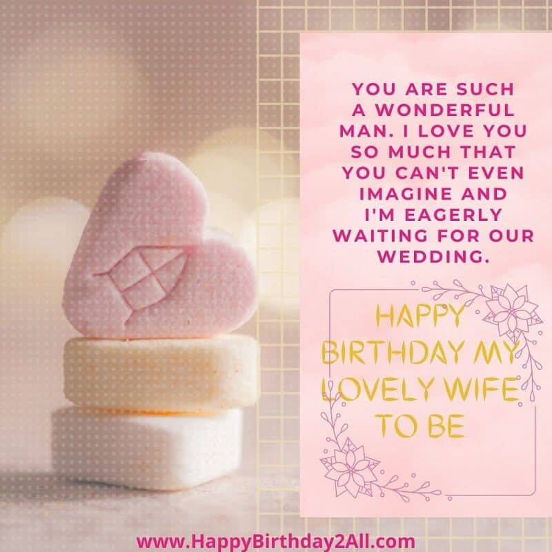HAPPY BIRTHDAY MY LOVELY WIFE TO BE
