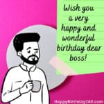 Birthday Wishes for Boss, Manager, Mentor, Senior
