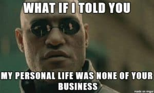 It's none of your business