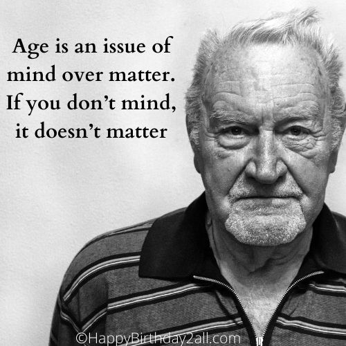 Age is an issue of mind over matter birthday quote