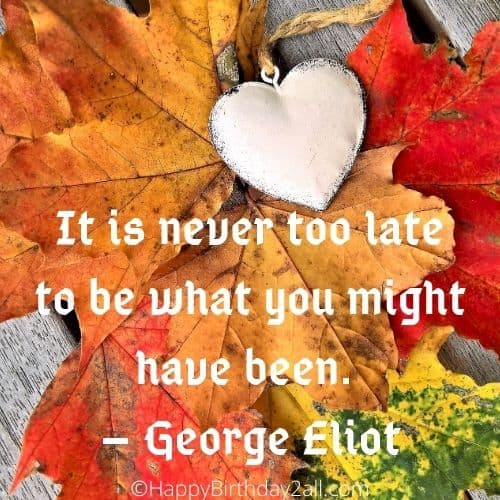 It is never too late quote by George Eliot