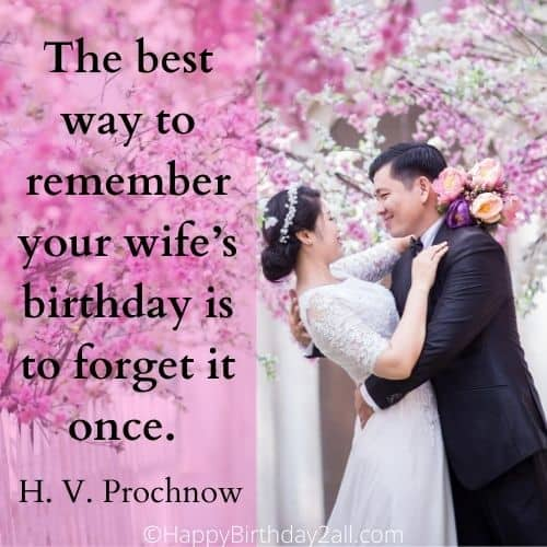 best way to remember your wife's birthday quote by H. V. Prochnow