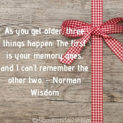 quote on aging by Norman Wisdom, comedian