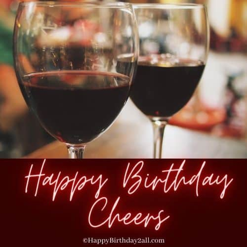 Happy Birthday and cheers to you dear