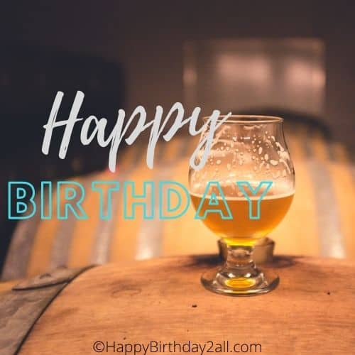 Happy birthday have a glass of beer