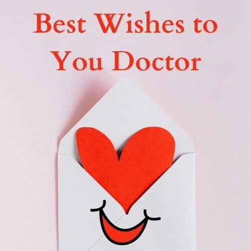 Best Wishes to You Doctor
