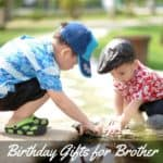 Birthday Gifts for Brother, Cool Birthday Gift Ideas for Brother