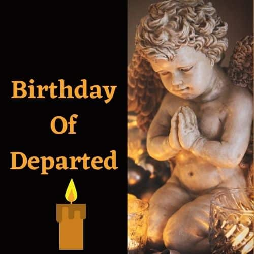 Birthday Of Departed, deceased, dead person