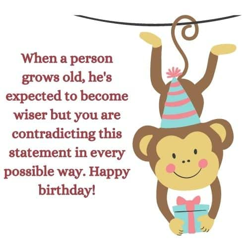 insulting birthday wish for close friend