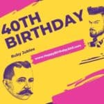 Why 40th Birthday Is So Important? 40th Birthday Significance