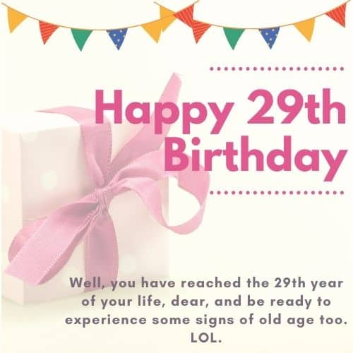 Happy 29th Birthday wishes to share